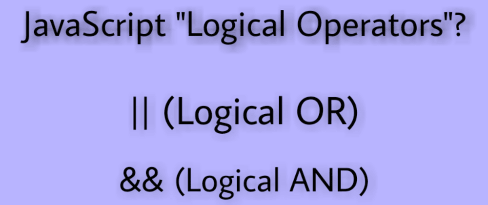 "Cover image for || and && are not ""logical operators"" in JavaScript"