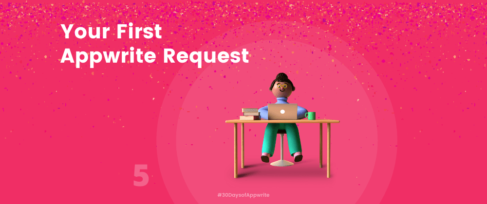 Cover image for #30DaysofAppwrite : Your First Request