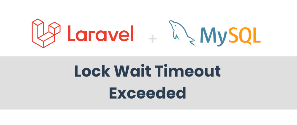 Cover image for Resolve MySQL lock wait timeout dealing with Laravel queues and jobs