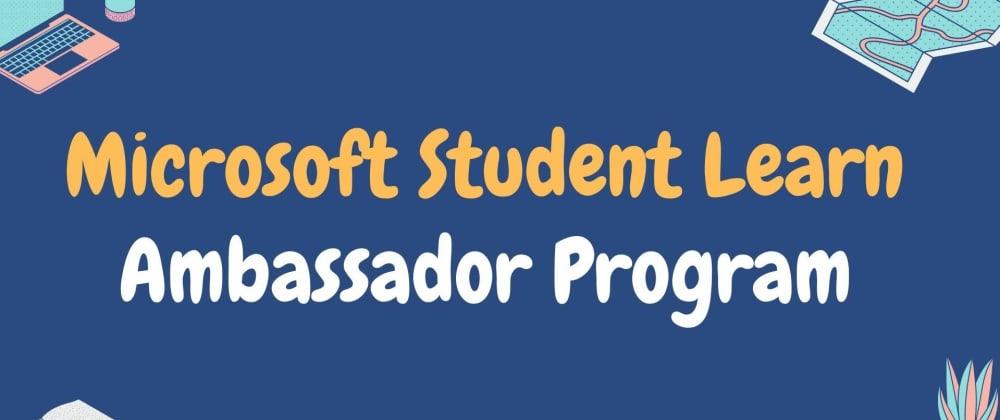 Cover image for Microsoft Student Learn  Ambassador Program