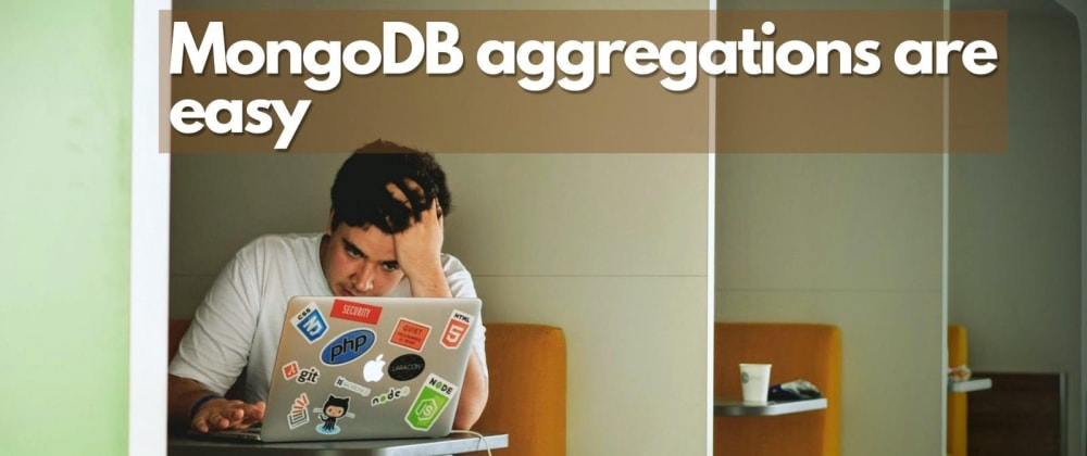 Cover image for MongoDB aggregations are easy