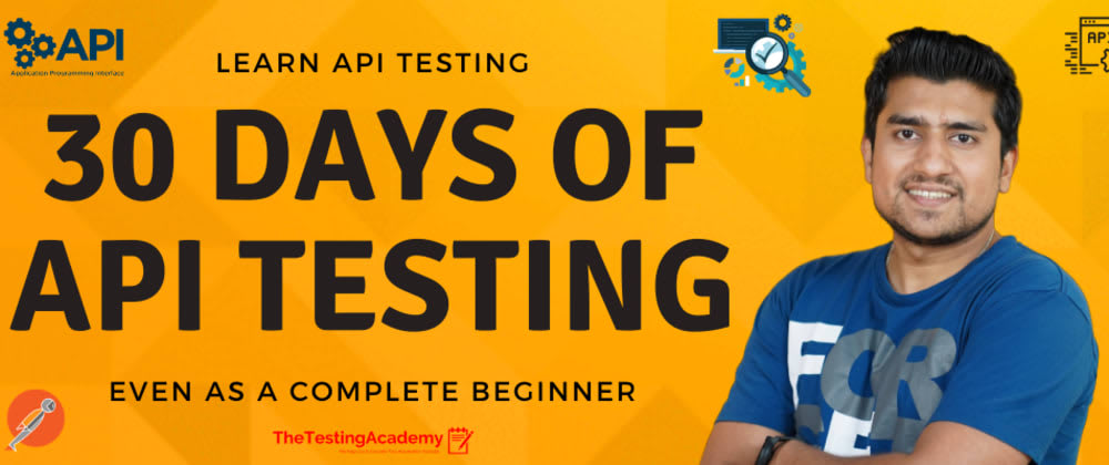 Cover image for 30 Days of API Testing  - Learn API Testing Even As a Complete Beginner.
