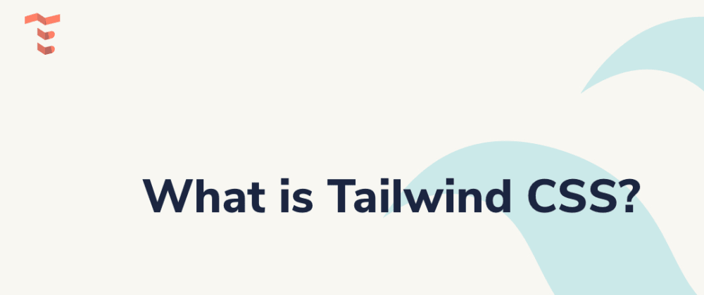 Cover image for What is Tailwind CSS?