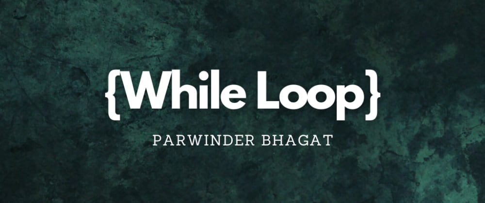 Cover image for JavaScript: While Loop