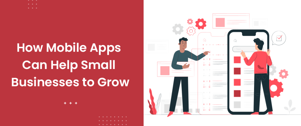 Cover image for Know How Mobile Apps Help Your Business to Grow