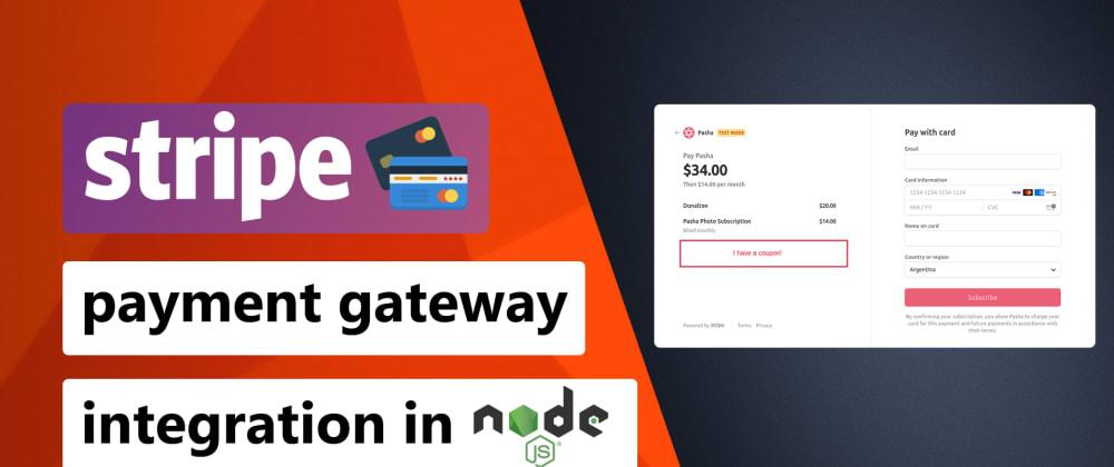 Cover image for Stripe payment gateway integration in node.js