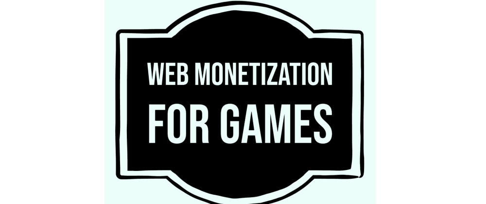 Cover image for Web Monetization forgames