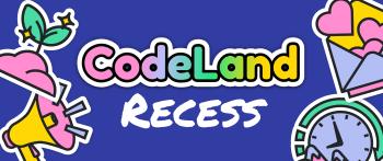 CodeLand Recess