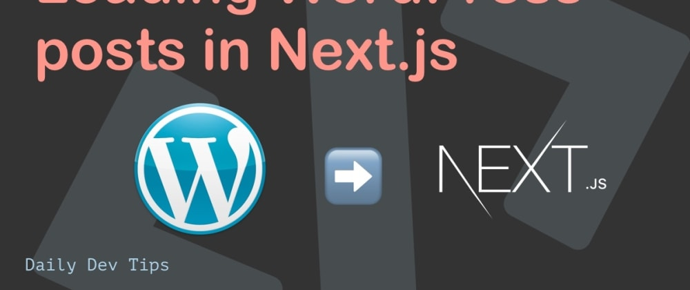 Cover image for Loading WordPress posts in Next.js