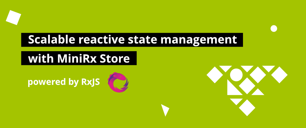 Cover image for Introducing MiniRx - Scalable reactive state management