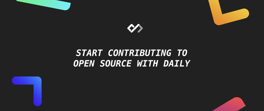 Cover image for 👨💻 Start Contributing to Open Source With Daily