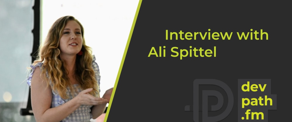 Cover image for Interview with Ali Spittel: 5 Tips for Contributing to the Developer Community