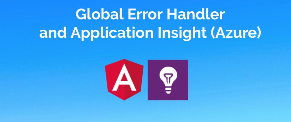 Cover image for Global Error Handler in Angular + Application Insight