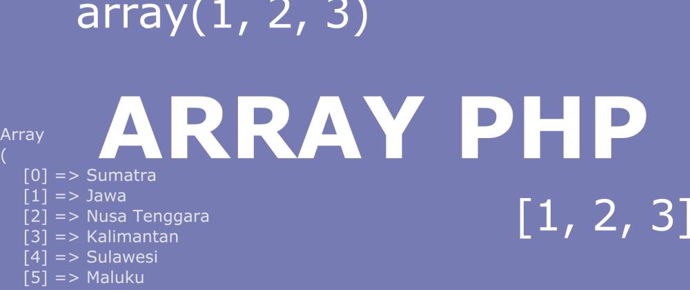 Cover image for Menggunakan Array PHP 7