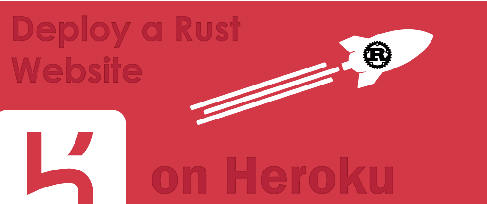 Cover image for Deploy A Rust Website on Heroku