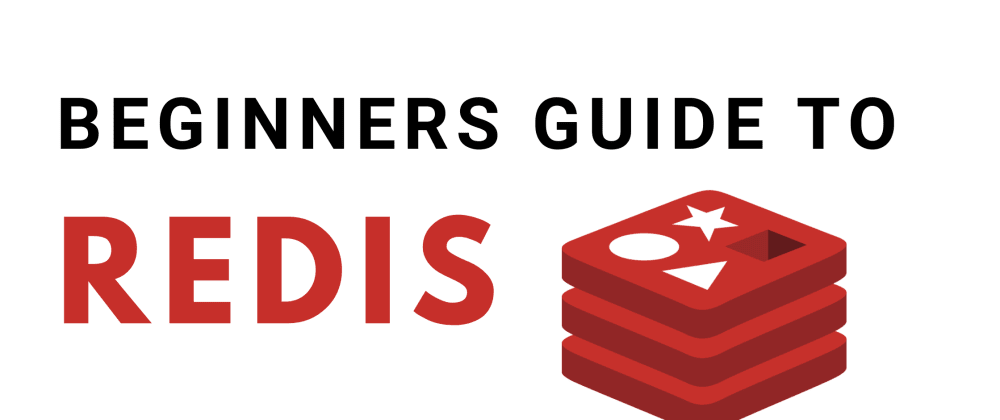 Cover image for A Beginners Guide to Redis
