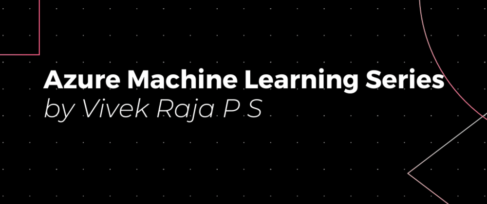 Cover image for Getting started with Azure Machine Learning