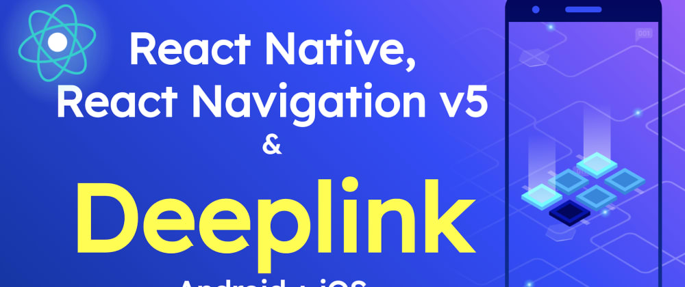 Cover image for Deep linking in React Native app with React Navigation v5