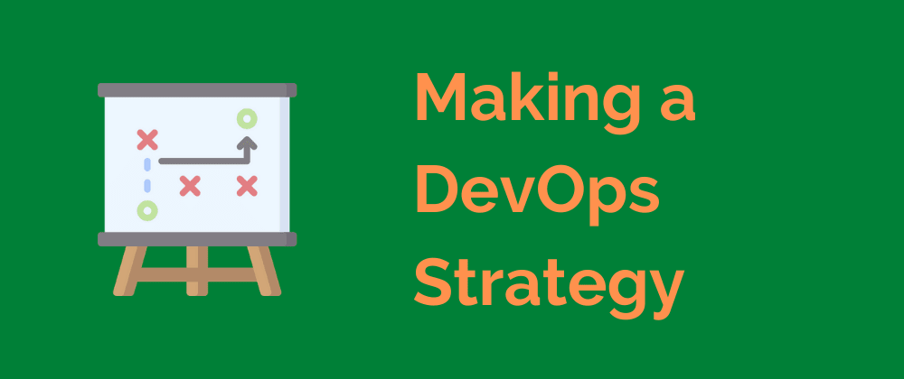 Cover image for Making a DevOps Strategy