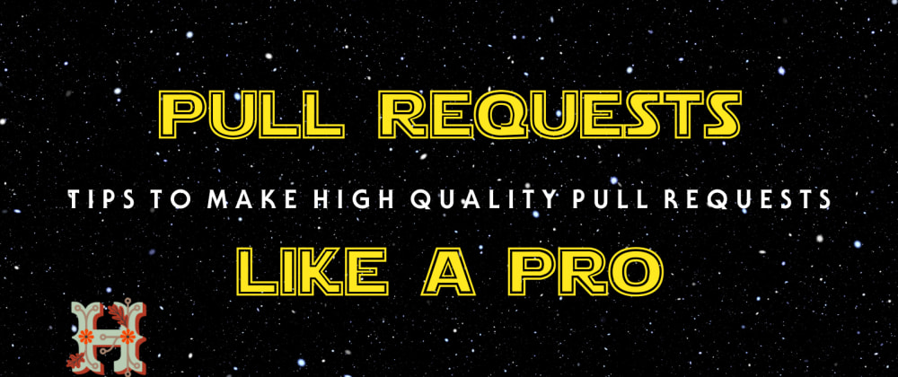 Cover image for Pull Requests Like a PRO: Tips to Make High-Quality Pull Requests
