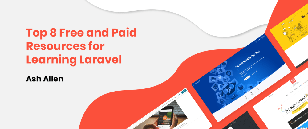 Cover image for Top 8 Free and Paid Resources for Learning Laravel