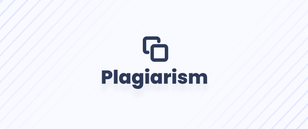 Cover image for DEV Community: How to Avoid Plagiarism