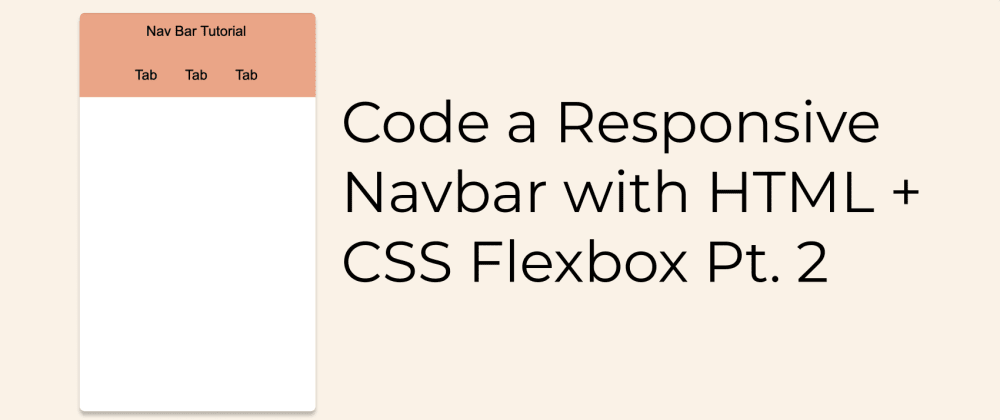 Cover image for Code a Responsive Navbar with HTML and CSS Flexbox: Pt. 2