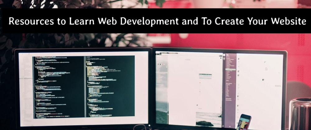 Cover image for Useful Resources To Learn Web Development & To Create Your Website