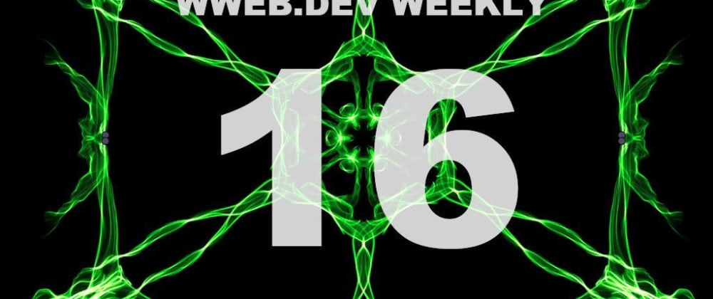 Cover image for Weekly web development update #16