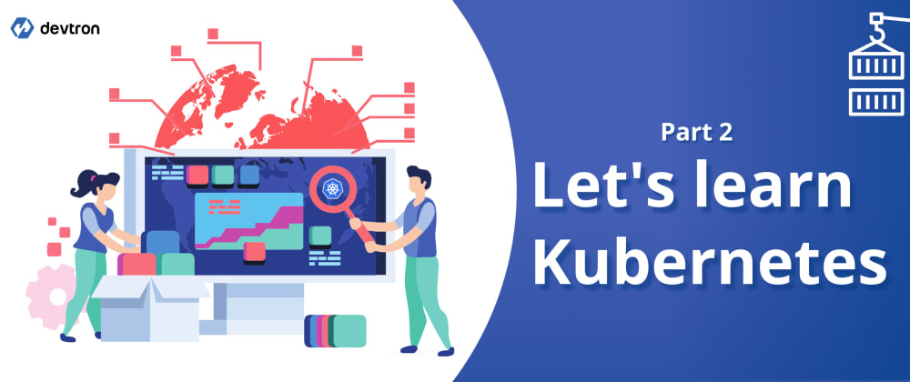 Cover image for Let's Learn Kubernetes - Basics - 2