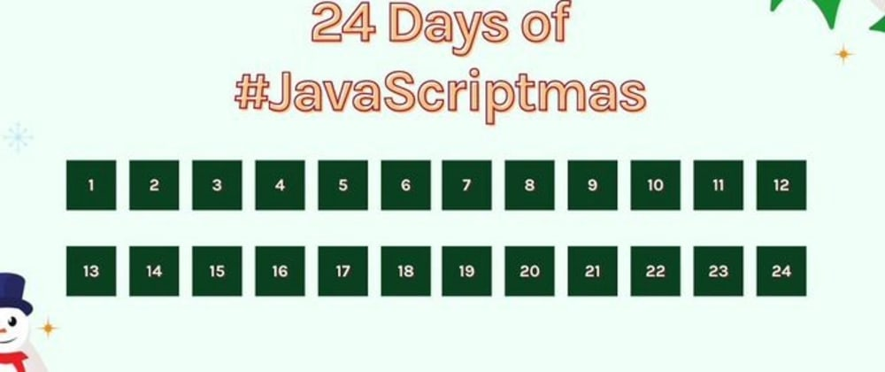 Cover image for My 24 Days Of JavaScriptmas Solutions