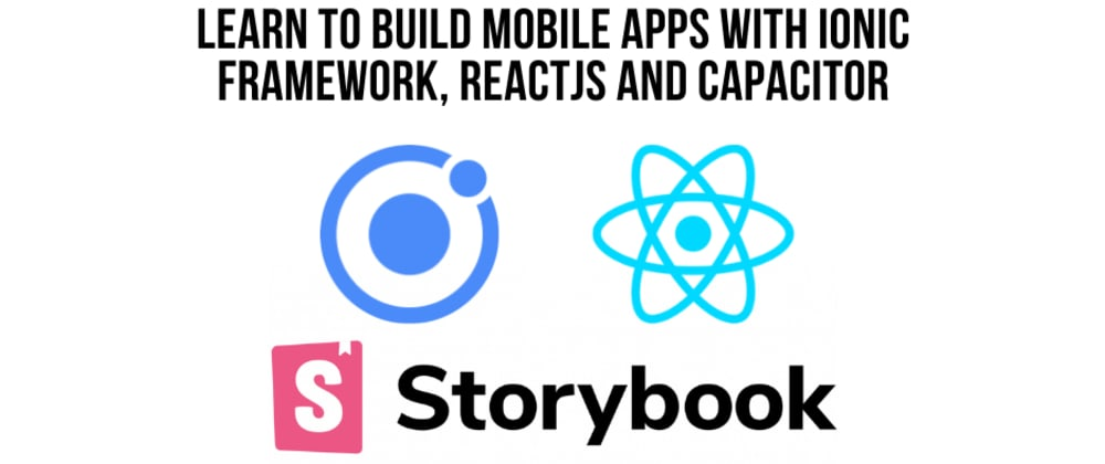 Cover image for How To Use Storybook with Ionic and ReactJS