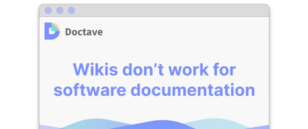 Cover image for Wikis don't work for software documentation