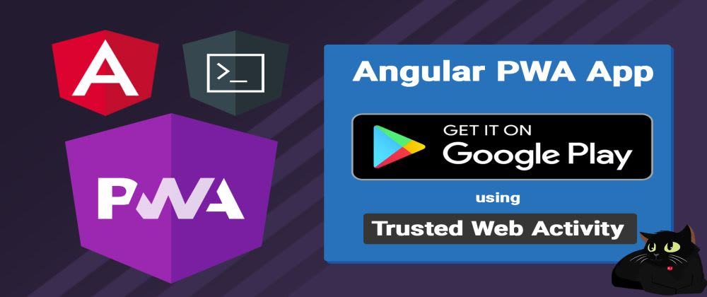 Cover image for Angular PWA to Google Play store, using Trusted Web Activity