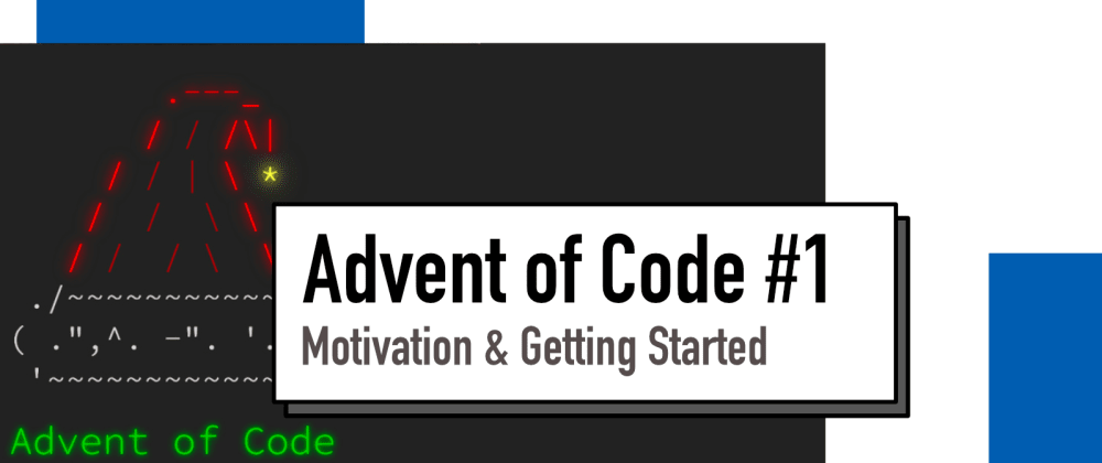 Cover image for Advent of Code #1: Getting Started