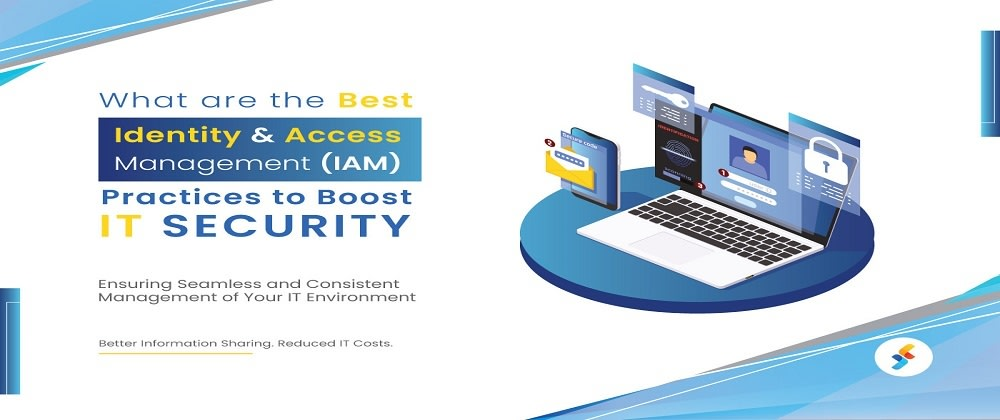 Cover image for What are the Best Identity and Access Management (IAM) Practices to Boost IT Security