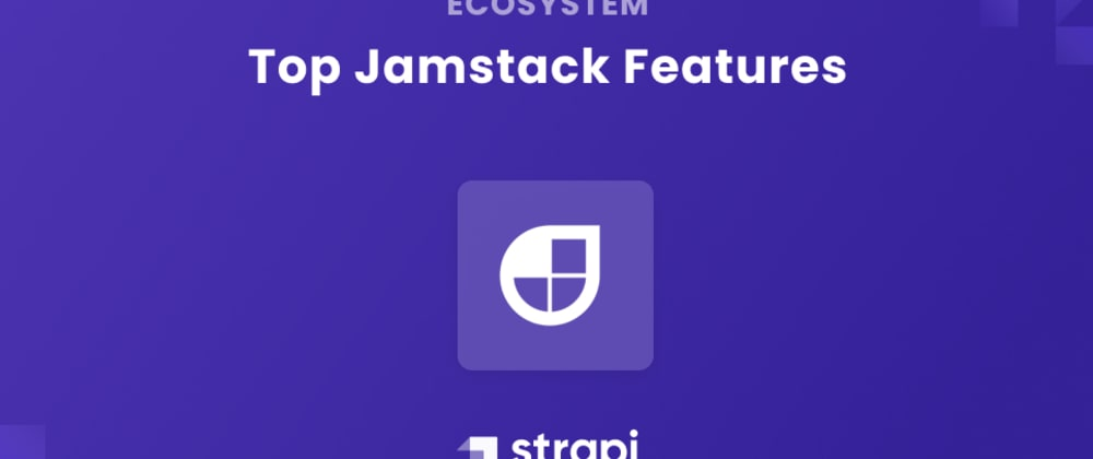 Cover image for Top Jamstack Features