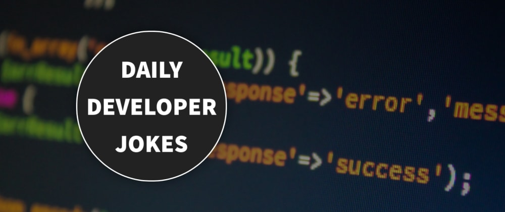 Cover image for I Built Daily Developer Jokes and the First Ever DEV Bot