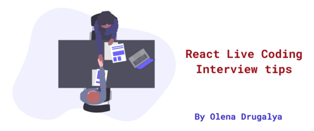 Cover image for React Live Coding Interview Tips