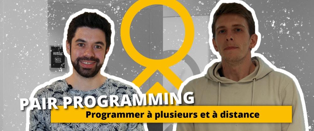 Cover image for Pair Programming : Programmer à plusieurs et à distance