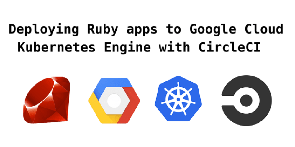 Deploying Ruby apps to Google Cloud Kubernetes Engine continuously