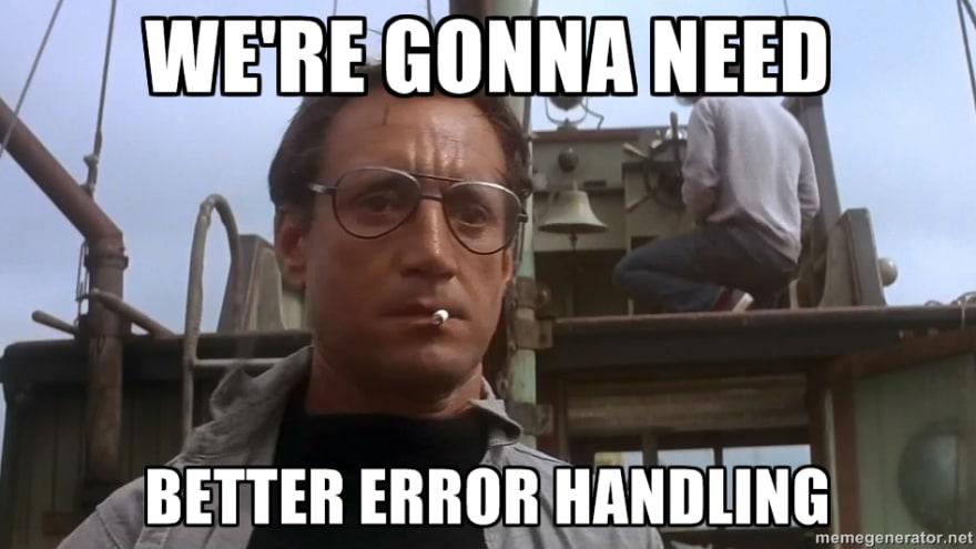 we need better error handling