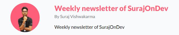 Weekly Newsletter of SurajOnDev