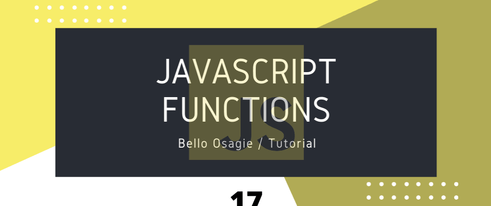Cover image for JavaScript Functions