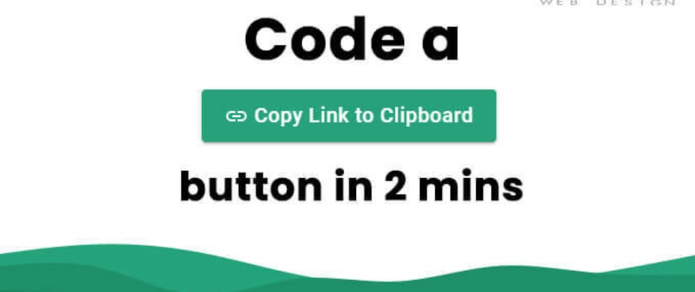 """Cover image for Add a """"Copy Link to Clipboard"""" button to your website in 10 lines ofcode"""