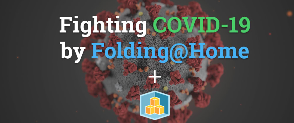 Fighting COVID-19 with Folding@Home & AWS CDK