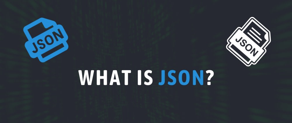 Cover image for All you need to know about JSON in 5 minutes