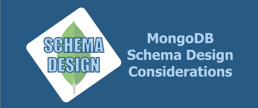 Cover image for Schema Design Considerations in MongoDB