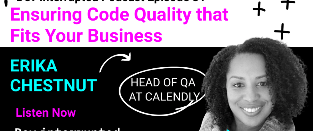 Cover image for Ensuring Code Quality that Fits Your Business w/ Erika Chestnut of Calendly
