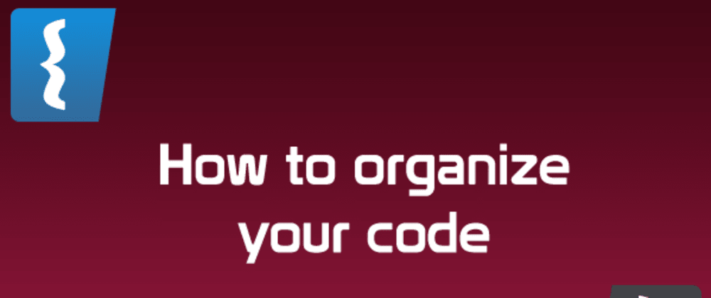 Cover image for Keep your code well organized. How I structure my web project